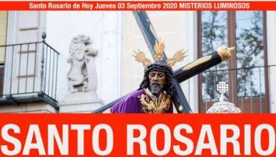 Santo Rosario de Hoy Jueves 03 Septiembre 2020 MISTERIOS LUMINOSOS