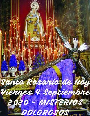 Santo Rosario de Hoy Viernes 4 Septiembre 2020 MISTERIOS DOLOROSOS