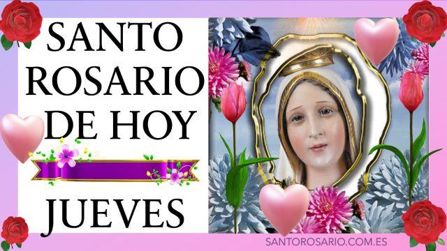 Rezo del Santo Rosario de hoy Jueves