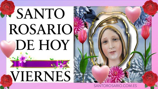 Rezo del Santo Rosario de hoy Viernes